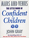 Little Book Of Confident Children: How to Have Strong Confident Children (Mars & Venus) (English Edition)