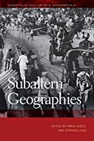 Subaltern Geographies (Geographies of Justice and Social Transformation)