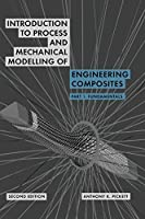Introduction to Process and Mechanical Modelling of Engineering Composites