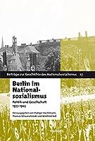 Berlin im Nationalsozialismus: Politik und Gesellschaft 1933-1945
