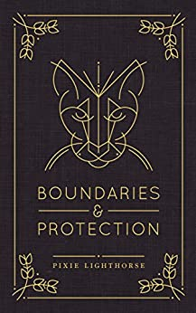 Boundaries & Protection by [Lighthorse, Pixie]