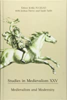 Medievalism and Modernity (Studies in Medievalism)
