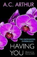 Having You: The Carrington Chronicles, an Erotic Thriller