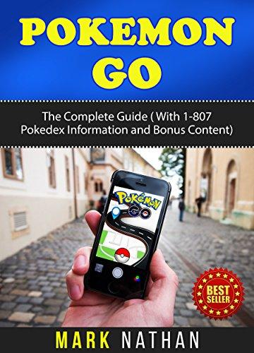 Pokemon Go: The Complete Guide...