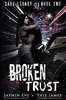 Broken Trust: A Dark High School Romance (Dark Legacy Book 2) by [James, Tate, Eve, Jaymin]