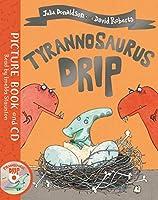 Tyrannosaurus Drip: Book and CD Pack