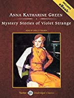 Mystery Stories of Violet Strange: Includes eBook: Library Edition (Tantor Unabridged Classics)