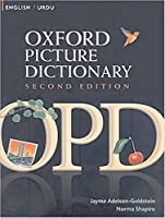 Oxford Picture Dictionary English-Urdu: Bilingual Dictionary for Urdu speaking teenage and adult students of English (Oxford Picture Dictionary 2E) by Jayme Adelson-Goldstein Norma Shapiro(2008-07-23)