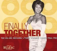 Finally Together: Ru-Jac Records Story 3: 1966-67