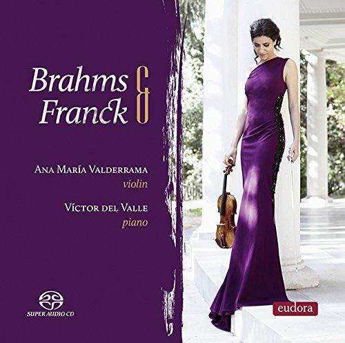 フランク:ヴァイオリン・ソナタ、ブラームス:ヴァイオリン・ソナタ第3番、『F.A.E.ソナタ』よりスケルツォ アナ・マリア・バルデラマ、ビクトル・デル・バジェ
