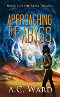 Approaching the Abyss (The Abyss Trilogy)