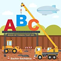 ABC Book of Things That Go: Learn Alphabets with Vehicles, Cars and Trucks for Preschoolers & Toddlers
