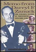 Memo from Darryl F. Zanuck: The Golden Years at Twentieth Century-Fox