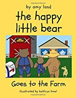 The Happy Little Bear Goes to the Farm