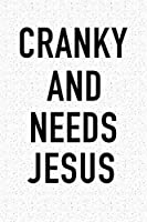 Cranky And Needs Jesus: A 6x9 Inch Matte Softcover Journal Notebook With 120 Blank Lined Pages And An Uplifting Positive Christian Faith Fueled Cover Slogan