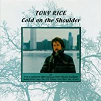 Cold On The Shoulder by Tony Rice (1990-05-03)