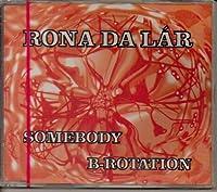 Somebody / B-Rotation