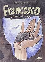 Francesco. L'amico di Dio