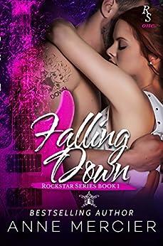 Falling Down (Rockstar, Book 1) by [Mercier, Anne]