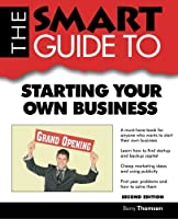 The Smart Guide to Starting Your Own Business (Smart Guides)