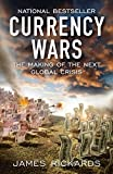 Currency Wars: The Making of the Next Global Crisis 画像