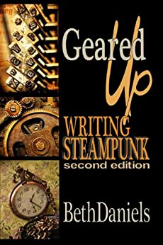 GEARED UP! WRITING STEAMPUNK by [Daniels, Beth]
