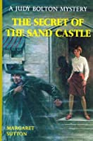 The Secret of the Sand Castle (Judy Bolton Mystery)