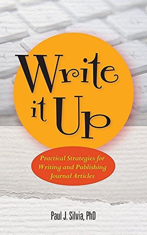 凶暴な夫婦悩むWrite It Up: Practical Strategies for Writing and Publishing Journal Articles (LifeTools: Books for the General Public)