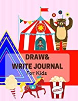 Draw & Write Journal For Kids: Ages 4-8 Childhood Learning, Preschool Activity Book 100 Pages Size 8.5x11 Inch (Children's Diary)