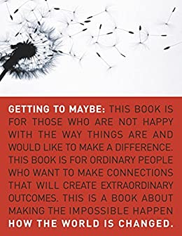 Getting to Maybe: How the World Is Changed by [Westley, Frances, Zimmerman, Brenda, Patton, Michael]