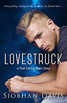Lovestruck (True Calling Book 2) by [Davis, Siobhan]