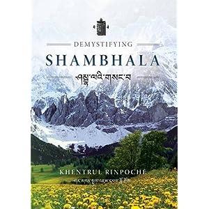 Demystifying Shambhala: The Perfection of Peace and Harmony as Revealed by the Jonang Tradition of Kalachakra.