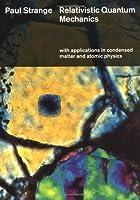 Relativistic Quantum Mechanics: With Applications in Condensed Matter and Atomic Physics (Religious Studies; 47)