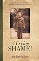 A Crying Shame!: A Patriots View Concerning the Acceptance of the Status Quo in America