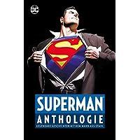 Superman Anthologie: Legendaere Geschichten mit dem Mann aus Stahl