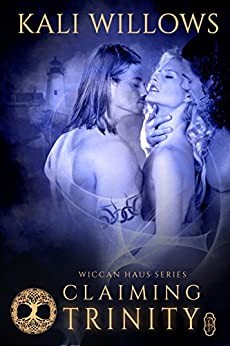 Claiming Trinity (Wiccan Haus #14) by [Willows, Kali]