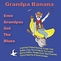 Even Grandpa's Got the Blues