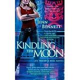 Kindling the Moon: An Arcadia Bell Novel