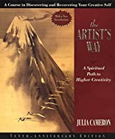 The Artist's Way: A Spiritual Path to Higher Creativity, Tenth Anniversary Edition