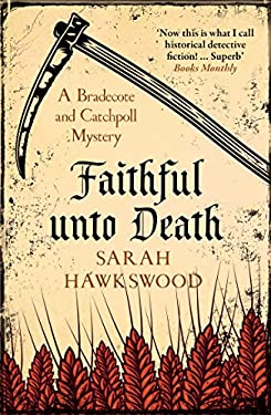 Faithful Unto Death: Bradecote and Catchpoll 6