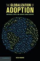 The Globalization of Adoption: Individuals, States, and Agencies Across Borders