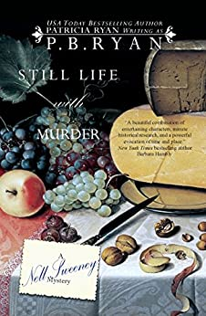 Still Life With Murder (Nell Sweeney Mystery Series Book 1) by [Ryan, P.B., Ryan, Patricia]