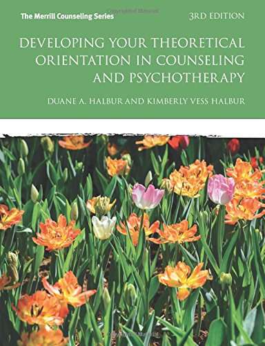 Download Developing Your Theoretical Orientation in Counseling and Psychotherapy (3rd Edition) (Merrill Counseling (Paperback)) 0133488934