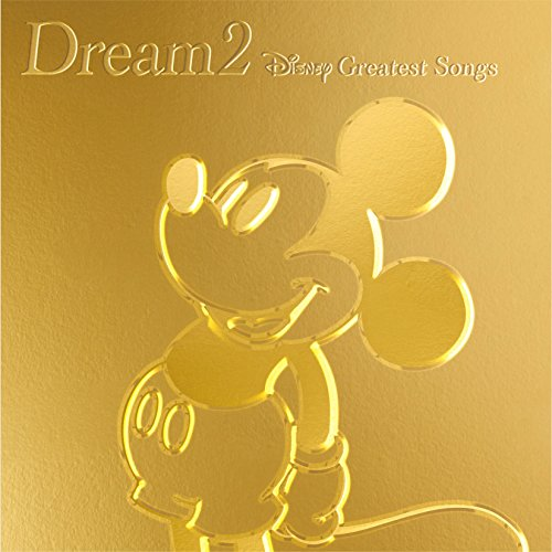 Dream2~Disney Greatest Songs~