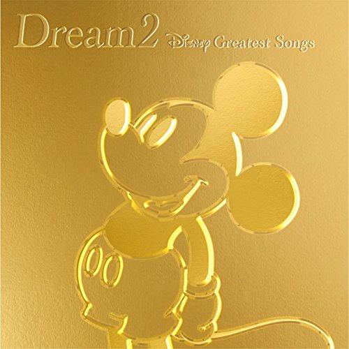 Dream2~Disney Greatest Songs~