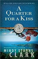 A Quarter for a Kiss (Million Dollar Mysteries)