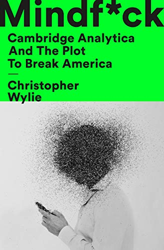 Mindf*ck: Cambridge Analytica and the Plot to Break America (English Edition)