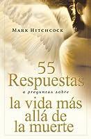 55 Respuestas a Preguntas Sobre La Vida Mas Alla De La Muerte/ 55 Answers to Questions About Life After Death (Para Que el Mundo Sepa)