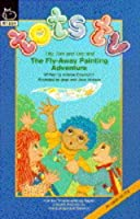"""Tots TV"" and the Fly-away Painting Adventure (""Tots TV"" Story Books)"