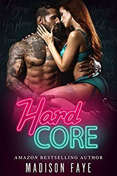 Hard Core (Dirty Bad Things Book 1) by [Faye, Madison]